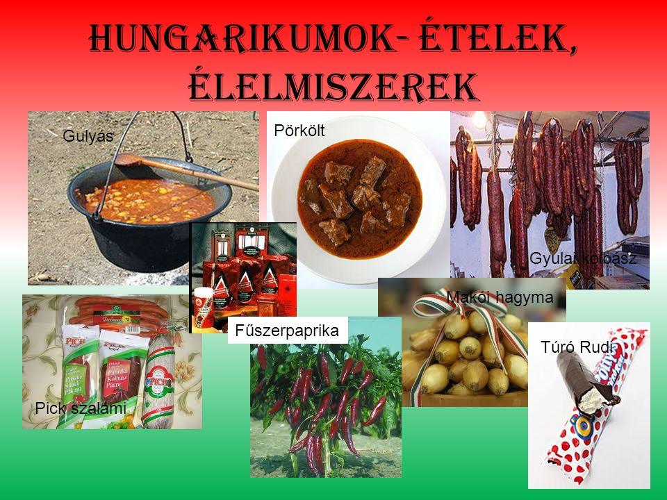 Hungarikumok- ételek, élelmiszerek