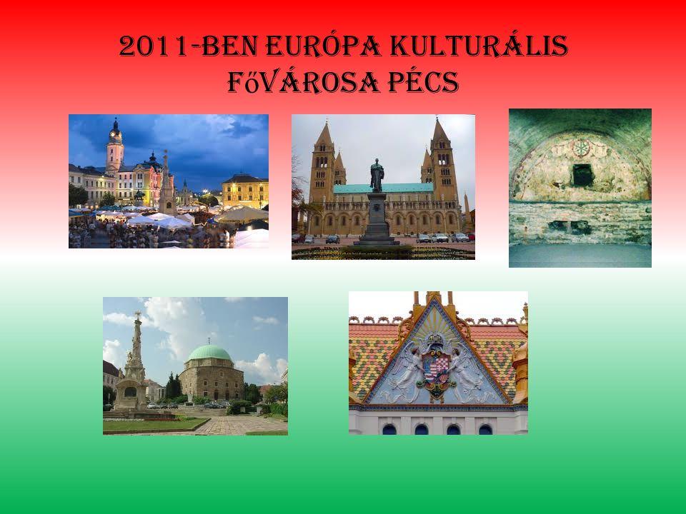 2011-ben európa kulturális fővárosa pécs