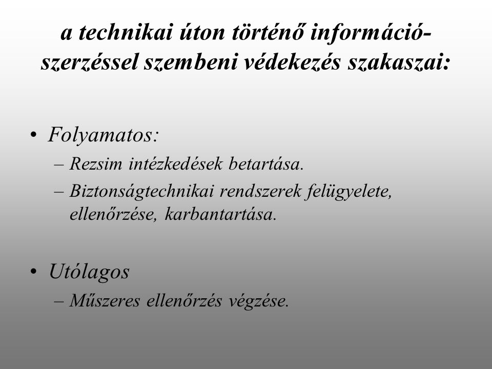 a technikai úton történő információ-szerzéssel szembeni védekezés szakaszai: