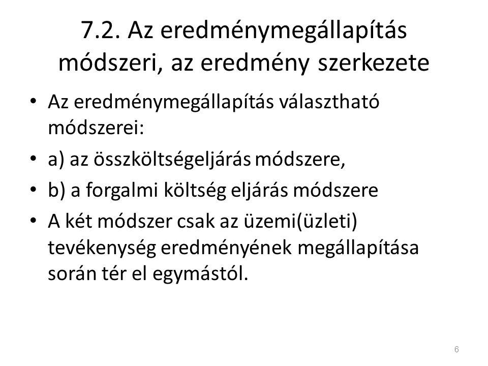 7.2. Az eredménymegállapítás módszeri, az eredmény szerkezete