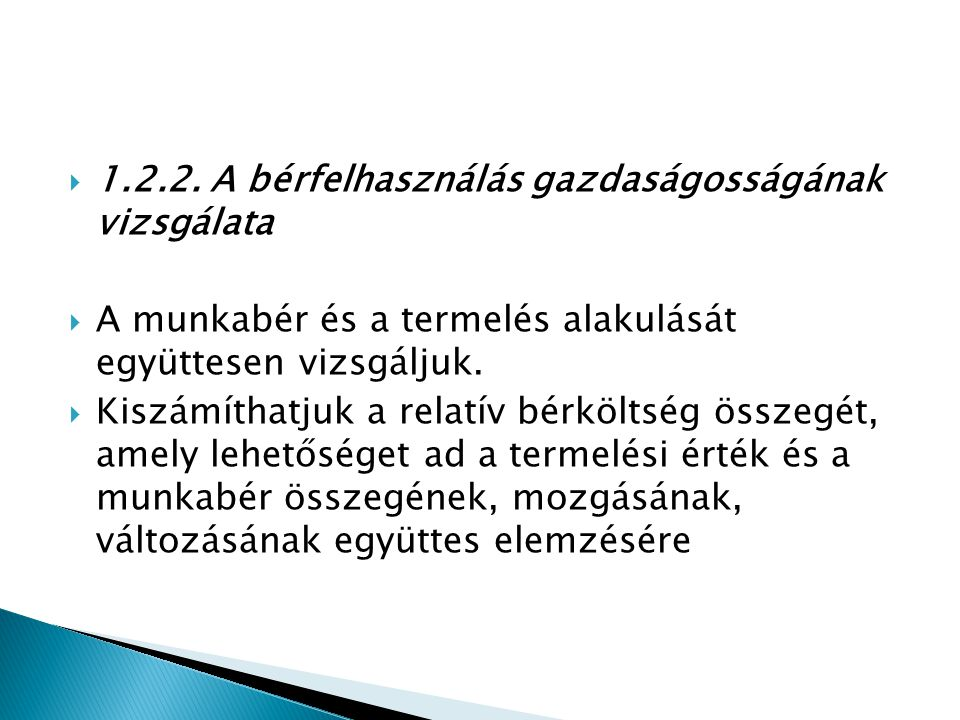1.2.2. A bérfelhasználás gazdaságosságának vizsgálata