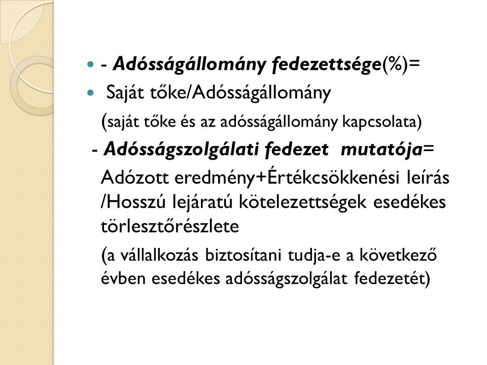 - Adósságállomány fedezettsége(%)=