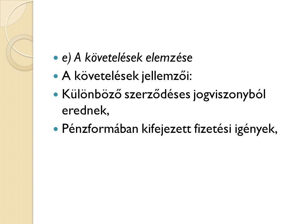 e) A követelések elemzése