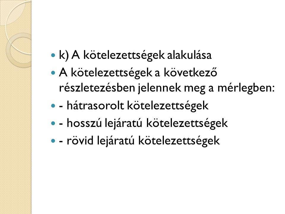 k) A kötelezettségek alakulása