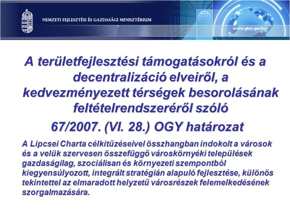 A területfejlesztési támogatásokról és a decentralizáció elveiről, a kedvezményezett térségek besorolásának feltételrendszeréről szóló