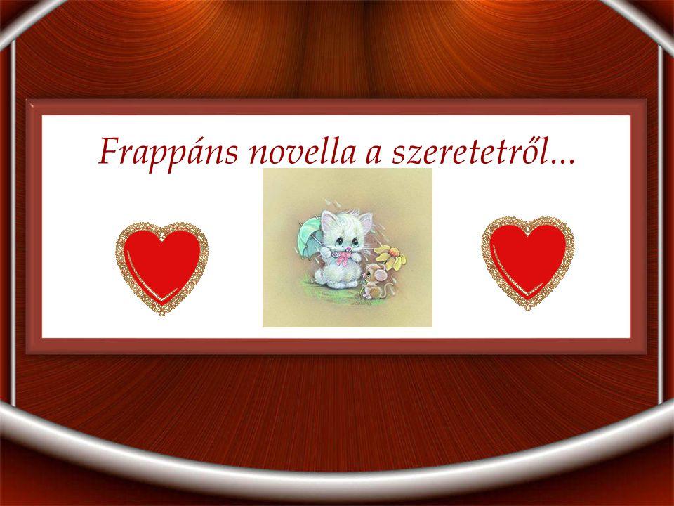 Frappáns novella a szeretetről...