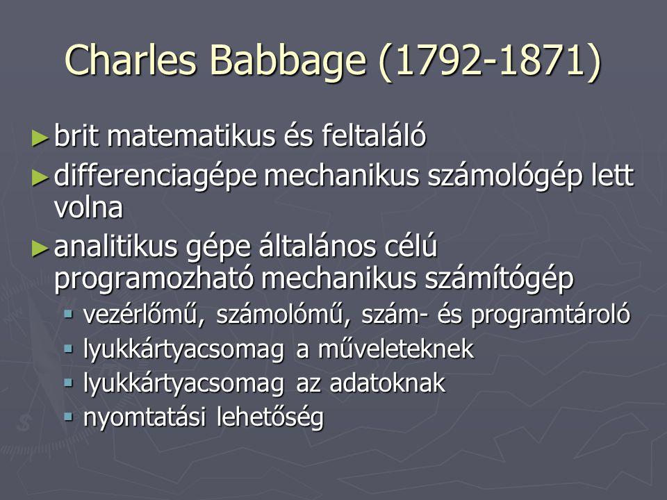 Charles Babbage (1792-1871) brit matematikus és feltaláló