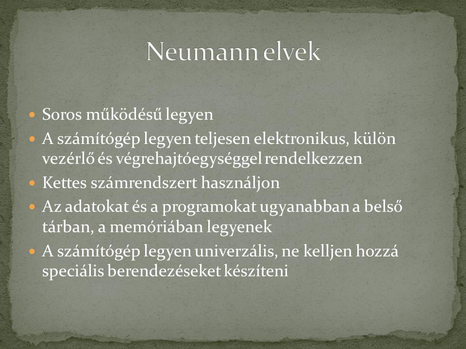 Neumann elvek Soros működésű legyen