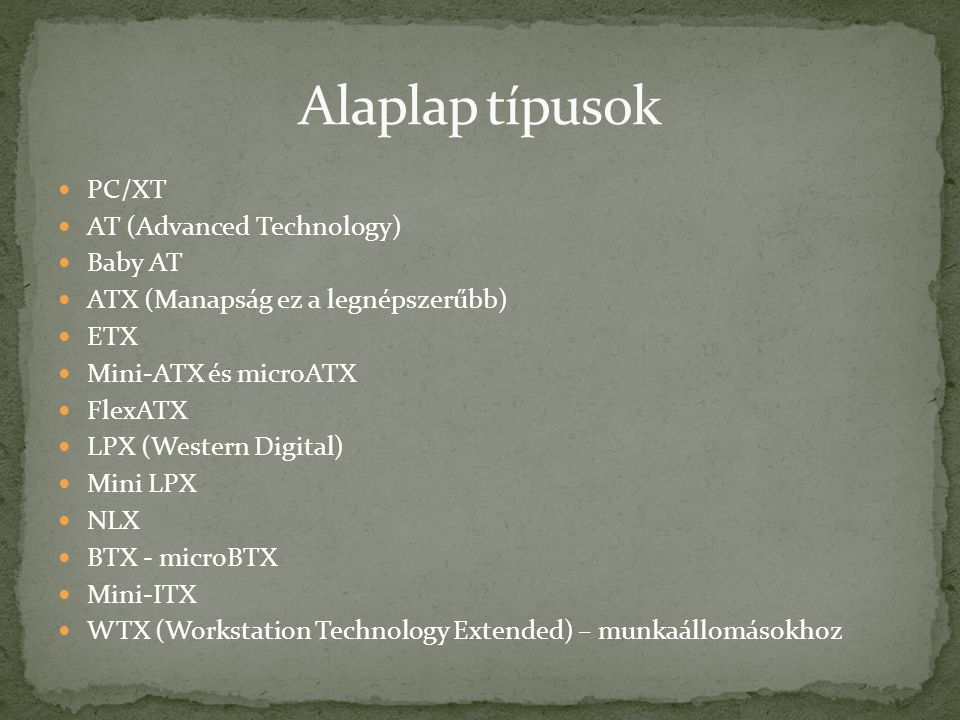 Alaplap típusok PC/XT AT (Advanced Technology) Baby AT