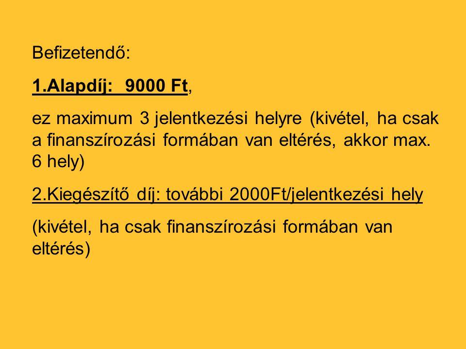 2.Kiegészítő díj: további 2000Ft/jelentkezési hely