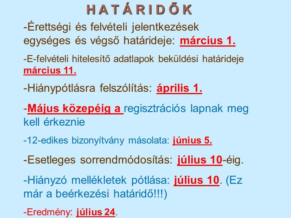 H A T Á R I D Ő K Érettségi és felvételi jelentkezések egységes és végső határideje: március 1.
