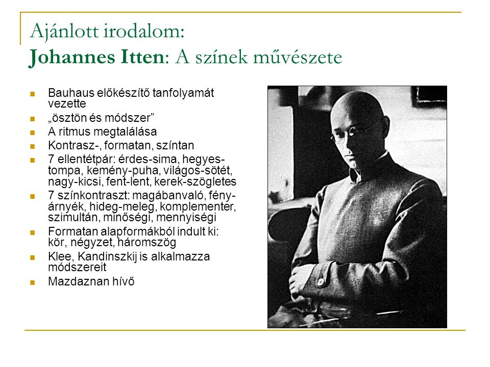 Ajánlott irodalom: Johannes Itten: A színek művészete