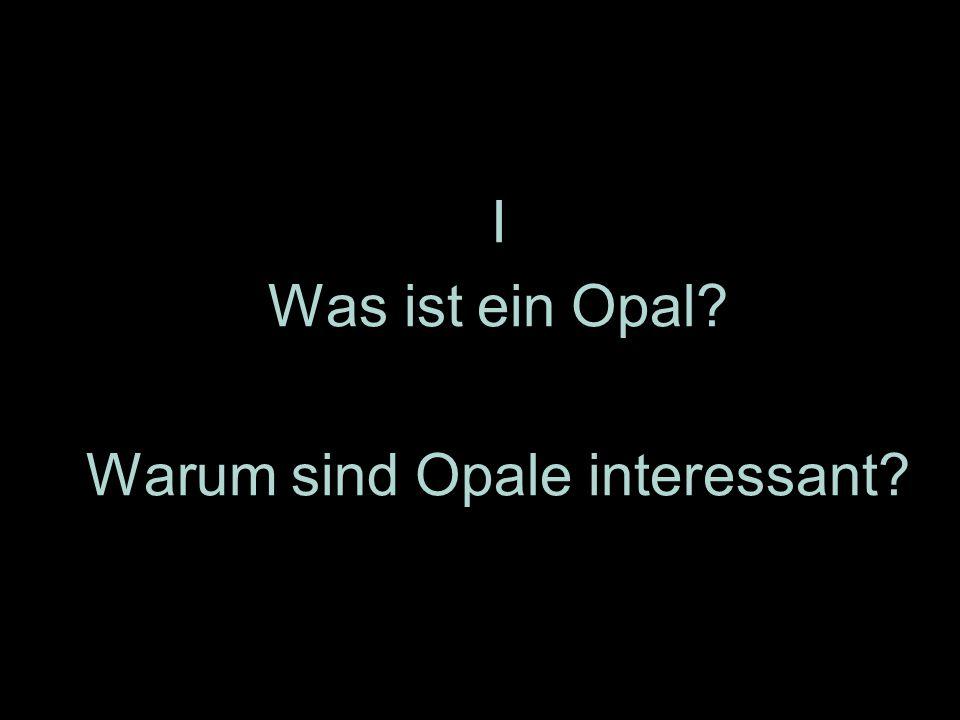 Warum sind Opale interessant