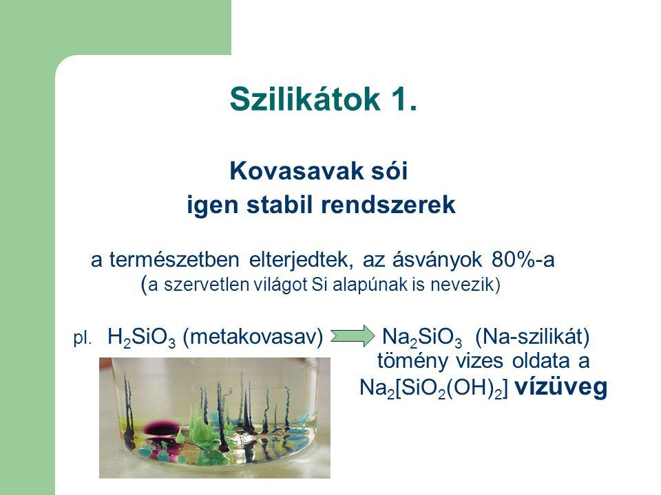 Szilikátok 1. Kovasavak sói igen stabil rendszerek