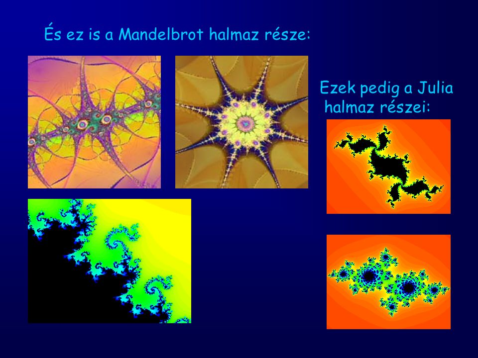 És ez is a Mandelbrot halmaz része: