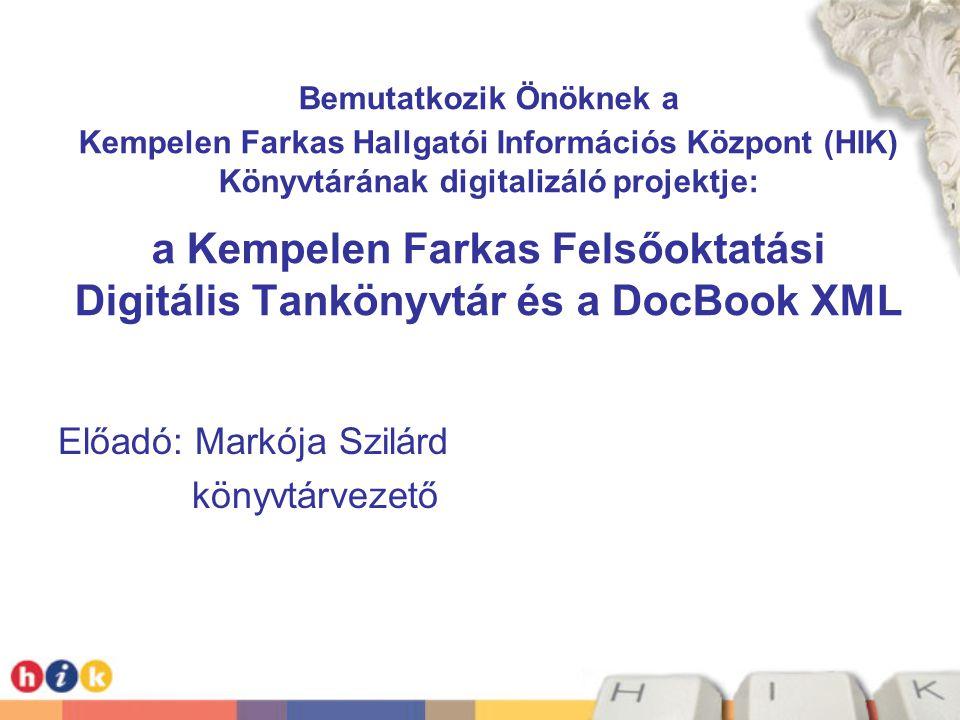 Előadó: Markója Szilárd könyvtárvezető