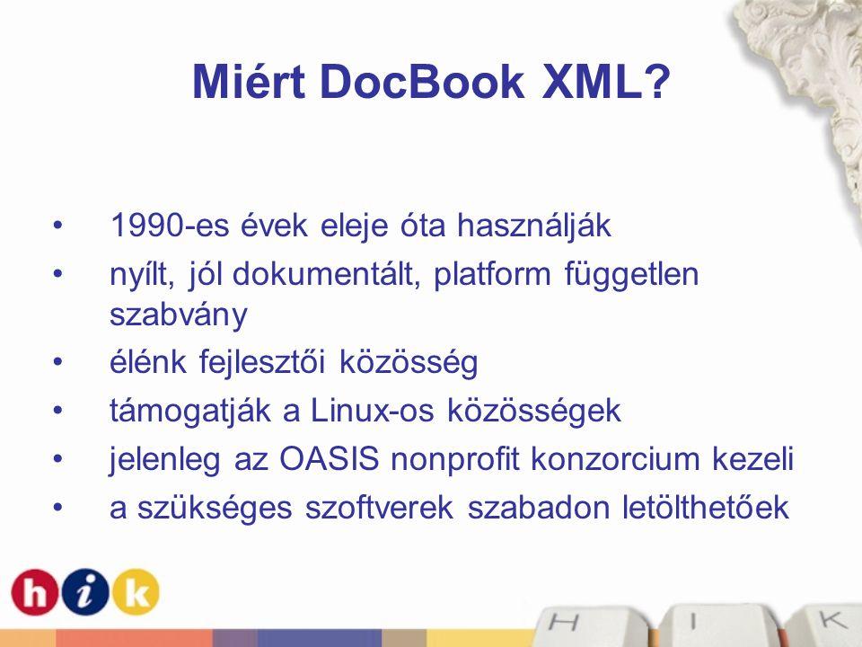 Miért DocBook XML 1990-es évek eleje óta használják