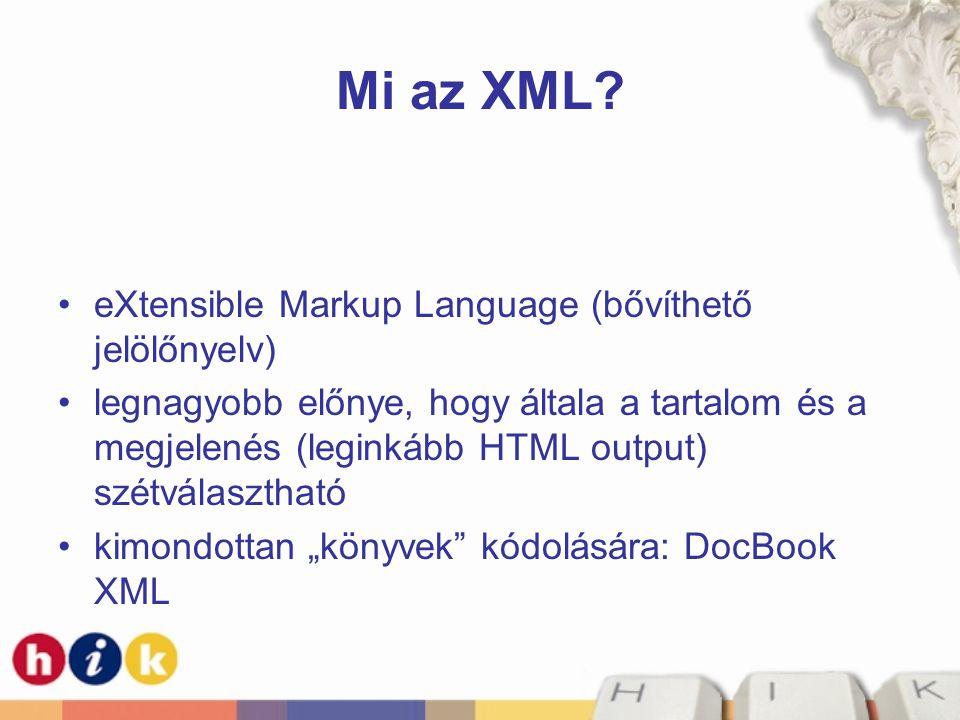 Mi az XML eXtensible Markup Language (bővíthető jelölőnyelv)