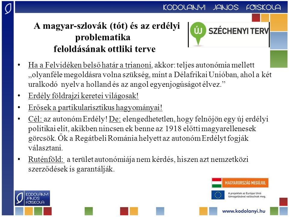 A magyar-szlovák (tót) és az erdélyi