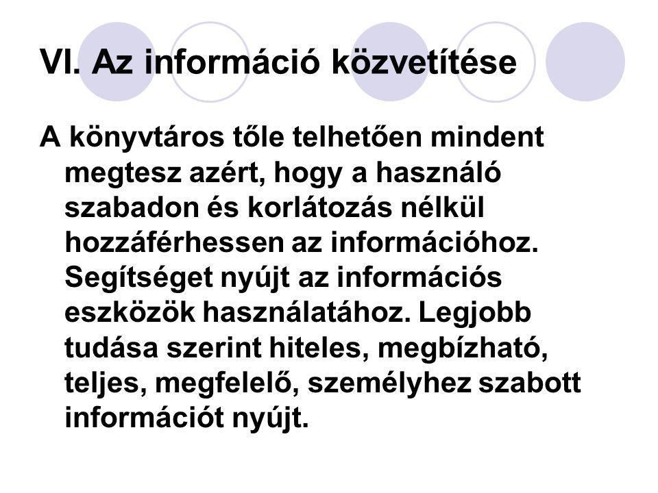 VI. Az információ közvetítése