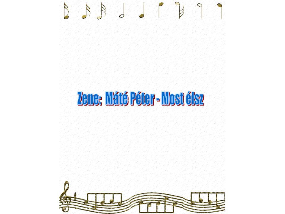 Zene: Máté Péter - Most élsz