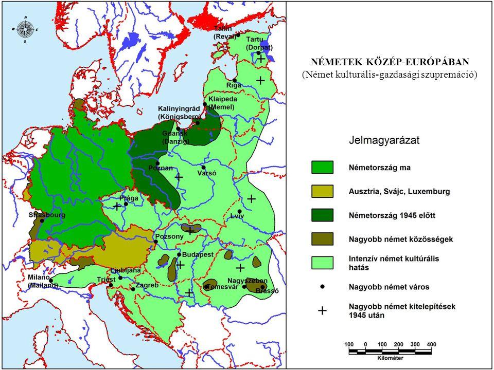 NÉMETEK KÖZÉP-EURÓPÁBAN (Német kulturális-gazdasági szupremáció)