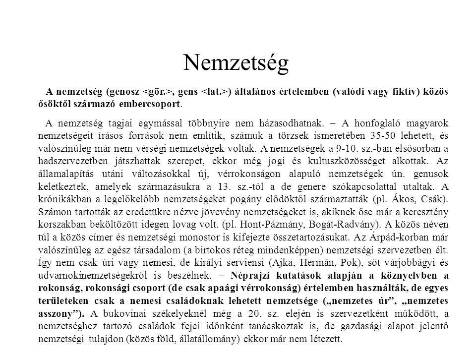 Nemzetség A nemzetség (genosz <gör.>, gens <lat.>) általános értelemben (valódi vagy fiktív) közös ősöktől származó embercsoport.