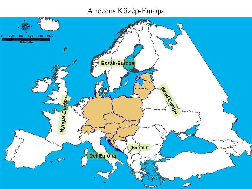 A recens Közép-Európa Észak-Európa Kelet Európa Nyugat-Európa