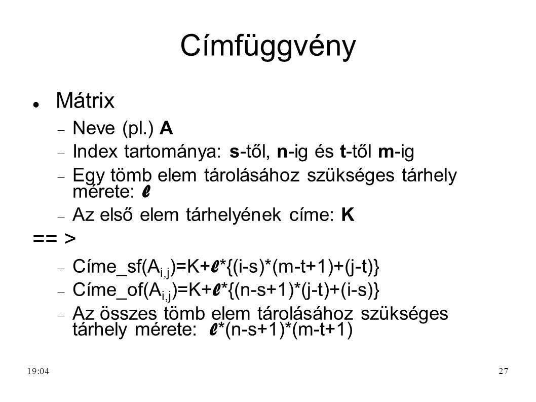 Címfüggvény Mátrix == > Neve (pl.) A
