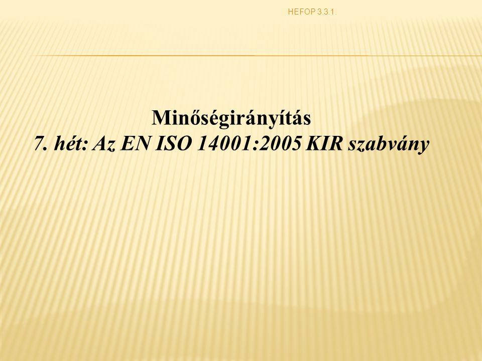 7. hét: Az EN ISO 14001:2005 KIR szabvány