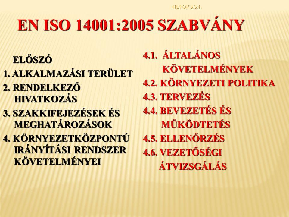 EN ISO 14001:2005 SZABVÁNY 4.1. ÁLTALÁNOS ELŐSZÓ KÖVETELMÉNYEK