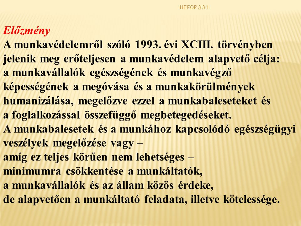 A munkavédelemről szóló 1993. évi XCIII. törvényben