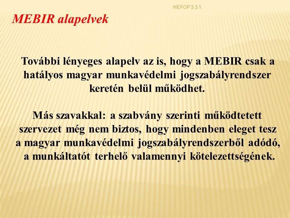 MEBIR alapelvek További lényeges alapelv az is, hogy a MEBIR csak a