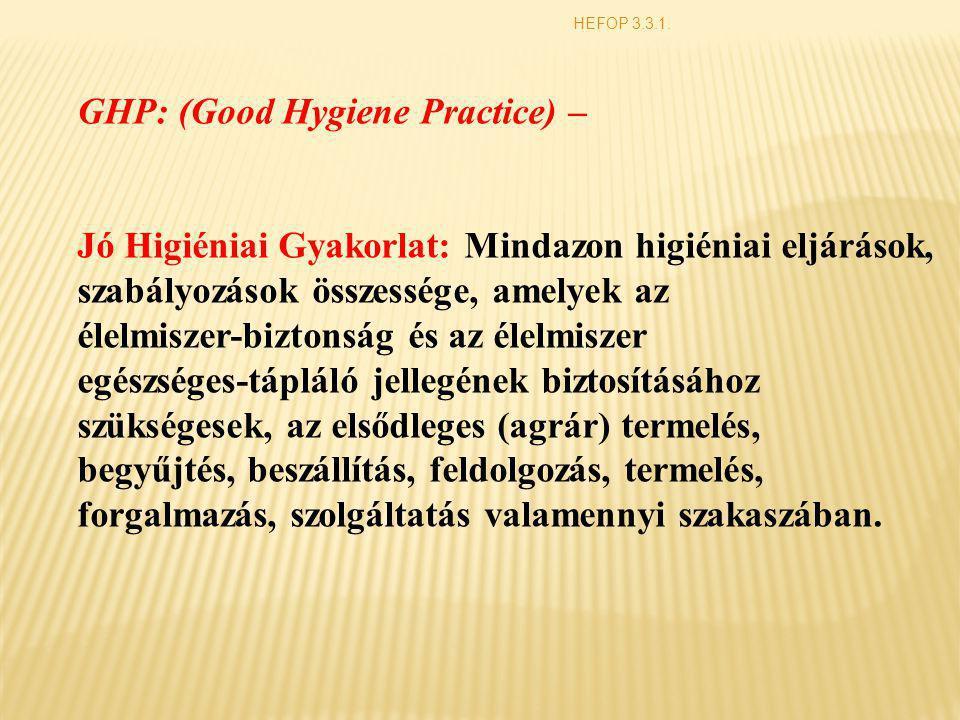 GHP: (Good Hygiene Practice) –