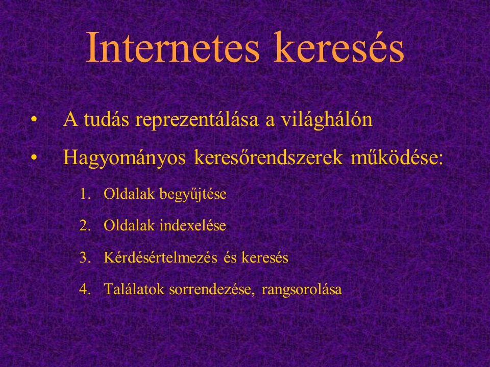 Internetes keresés A tudás reprezentálása a világhálón