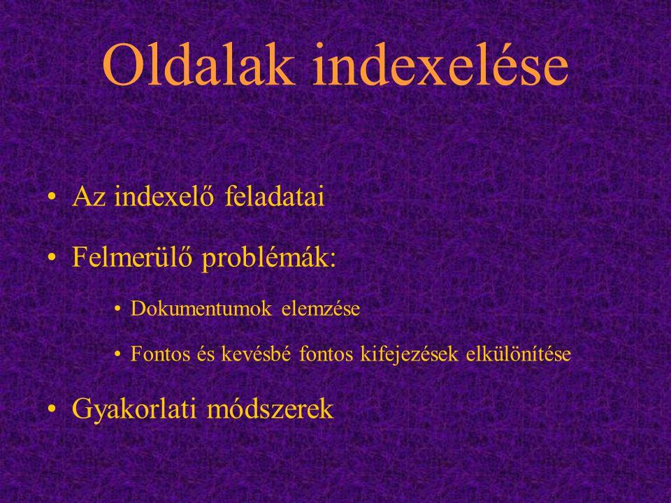 Oldalak indexelése Az indexelő feladatai Felmerülő problémák: