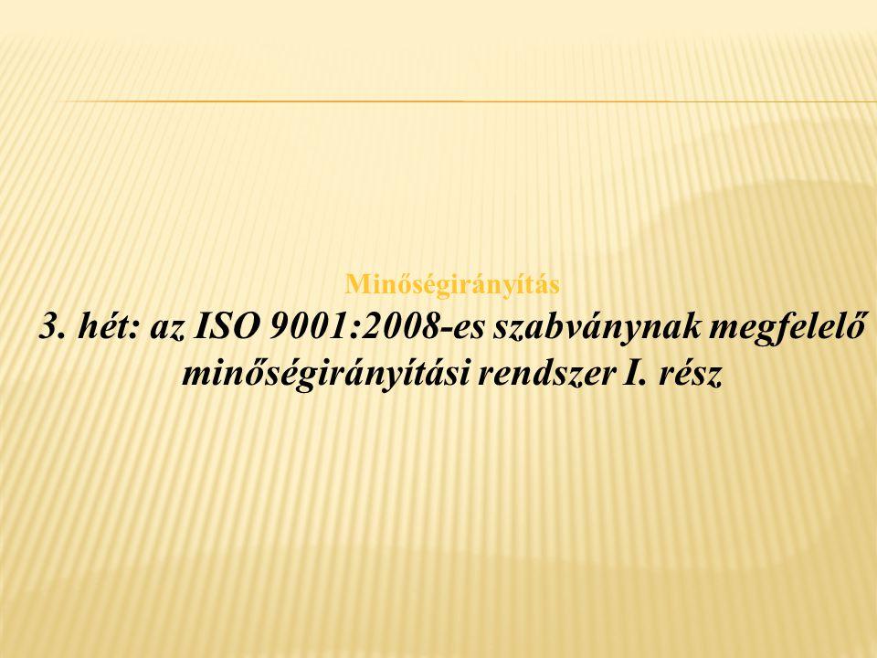 3. hét: az ISO 9001:2008-es szabványnak megfelelő