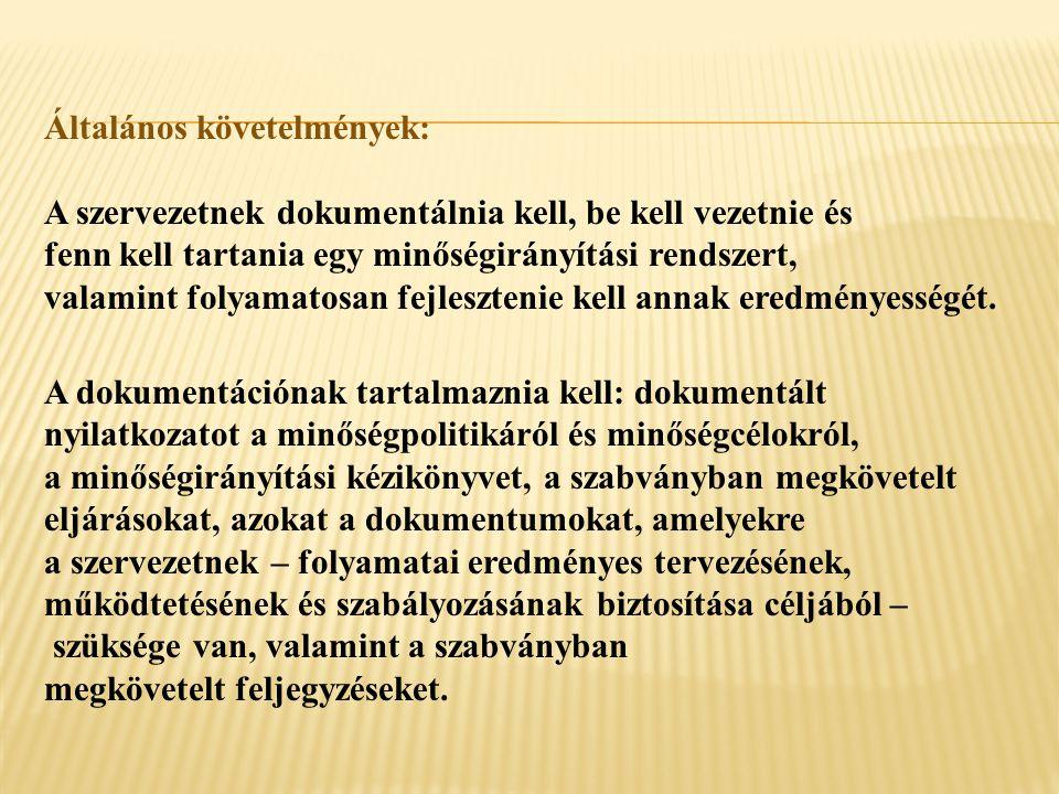 Általános követelmények: