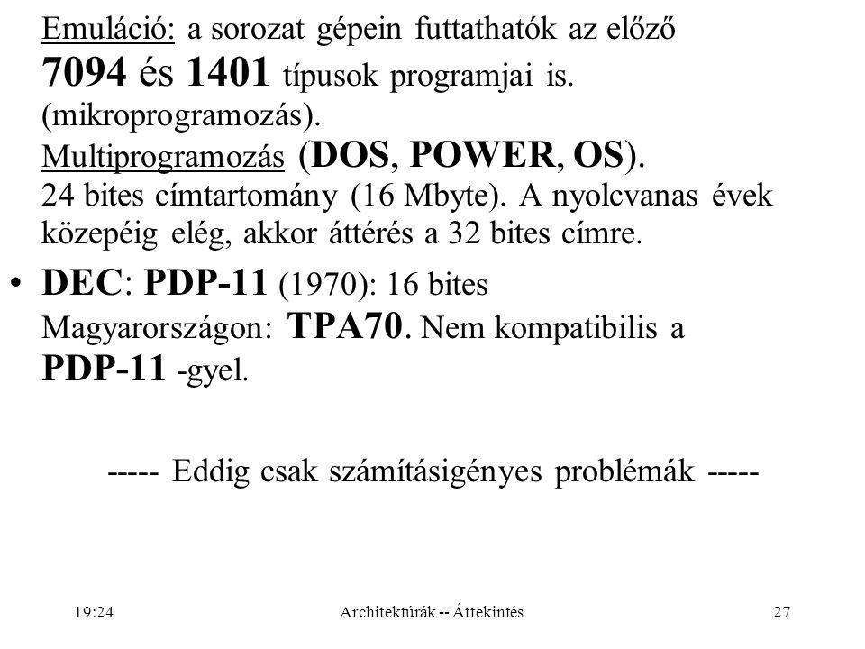 Emuláció: a sorozat gépein futtathatók az előző 7094 és 1401 típusok programjai is. (mikroprogramozás). Multiprogramozás (DOS, POWER, OS). 24 bites címtartomány (16 Mbyte). A nyolcvanas évek közepéig elég, akkor áttérés a 32 bites címre.