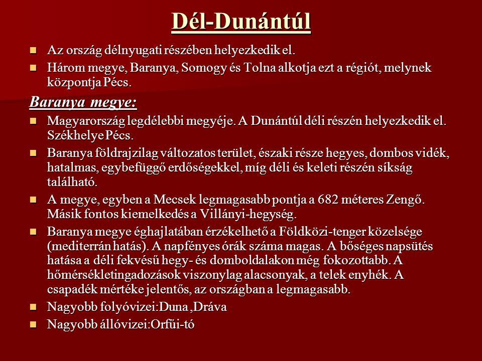Dél-Dunántúl Baranya megye: