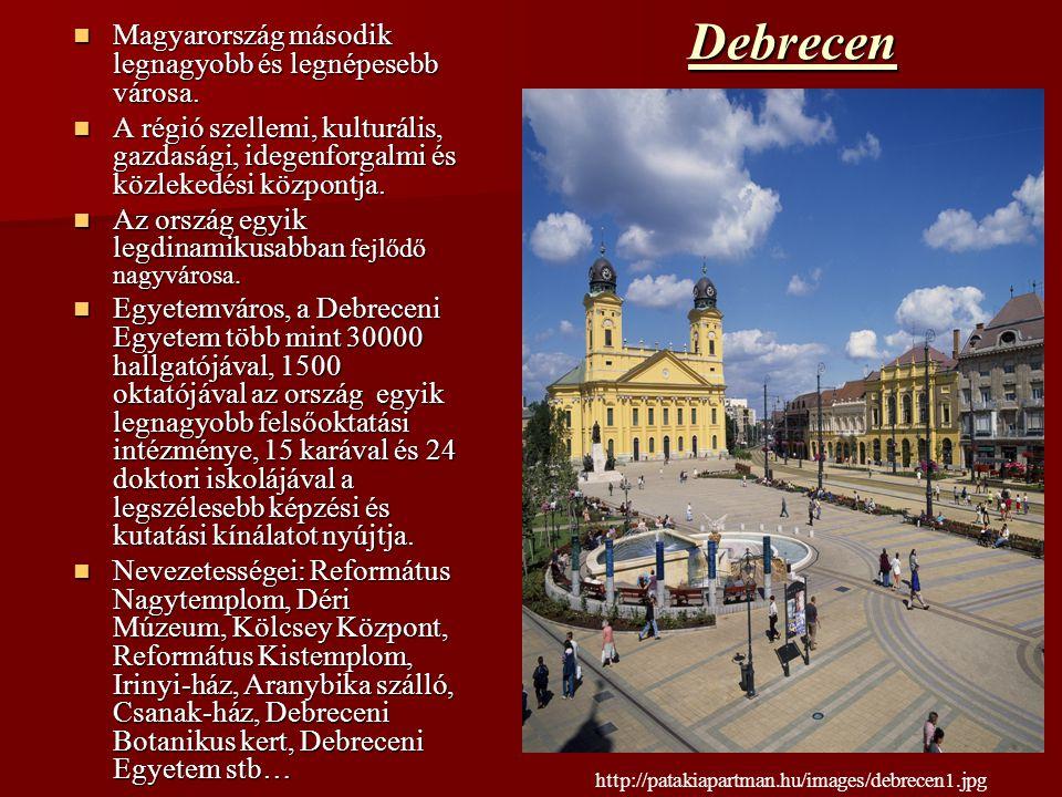 Debrecen Magyarország második legnagyobb és legnépesebb városa.