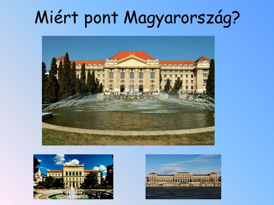 Miért pont Magyarország