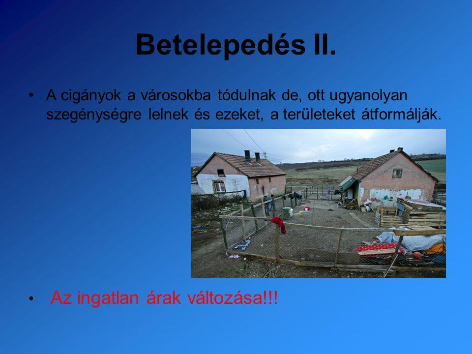 Betelepedés II. A cigányok a városokba tódulnak de, ott ugyanolyan szegénységre lelnek és ezeket, a területeket átformálják.