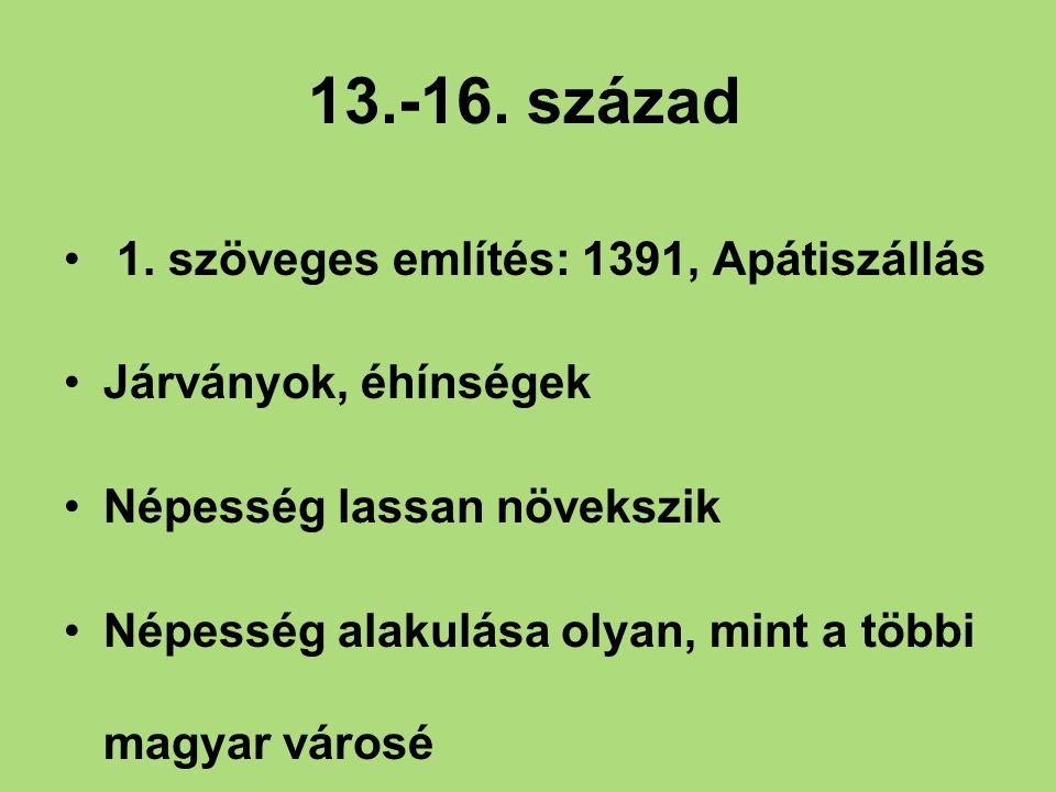 13.-16. század 1. szöveges említés: 1391, Apátiszállás