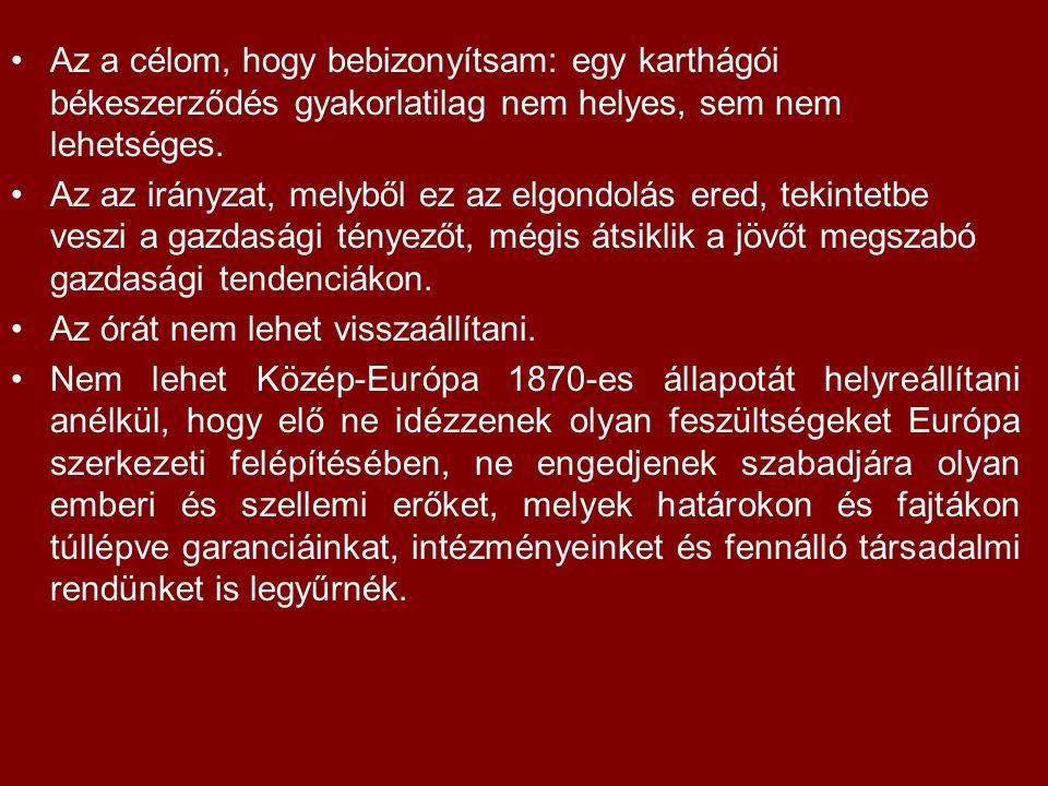 Az a célom, hogy bebizonyítsam: egy karthágói békeszerződés gyakorlatilag nem helyes, sem nem lehetséges.