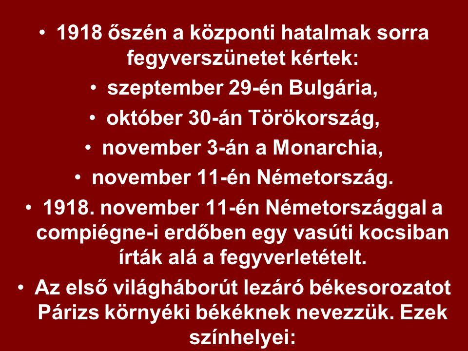 1918 őszén a központi hatalmak sorra fegyverszünetet kértek:
