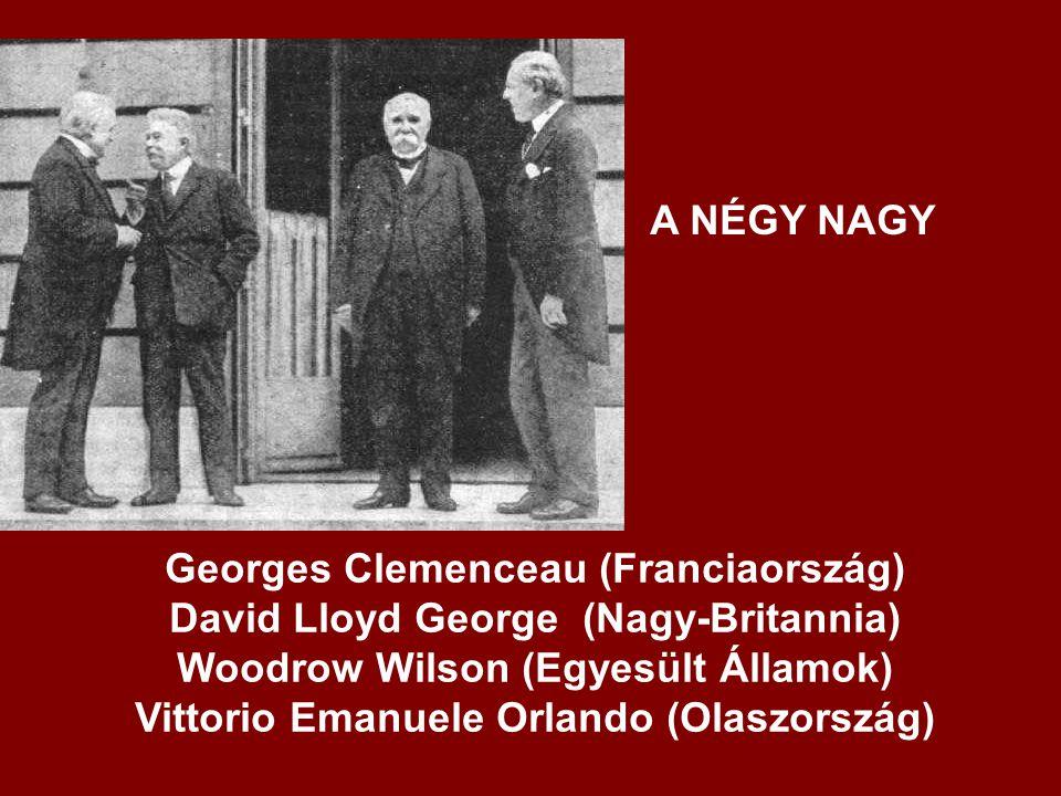 Georges Clemenceau (Franciaország) David Lloyd George (Nagy-Britannia)
