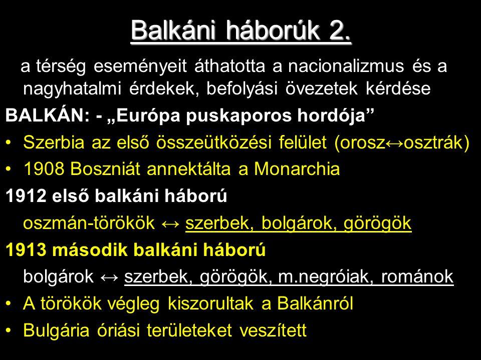 Balkáni háborúk 2. » a térség eseményeit áthatotta a nacionalizmus és a nagyhatalmi érdekek, befolyási övezetek kérdése.