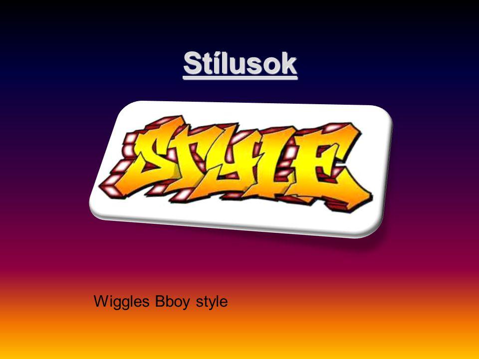 Stílusok Wiggles Bboy style