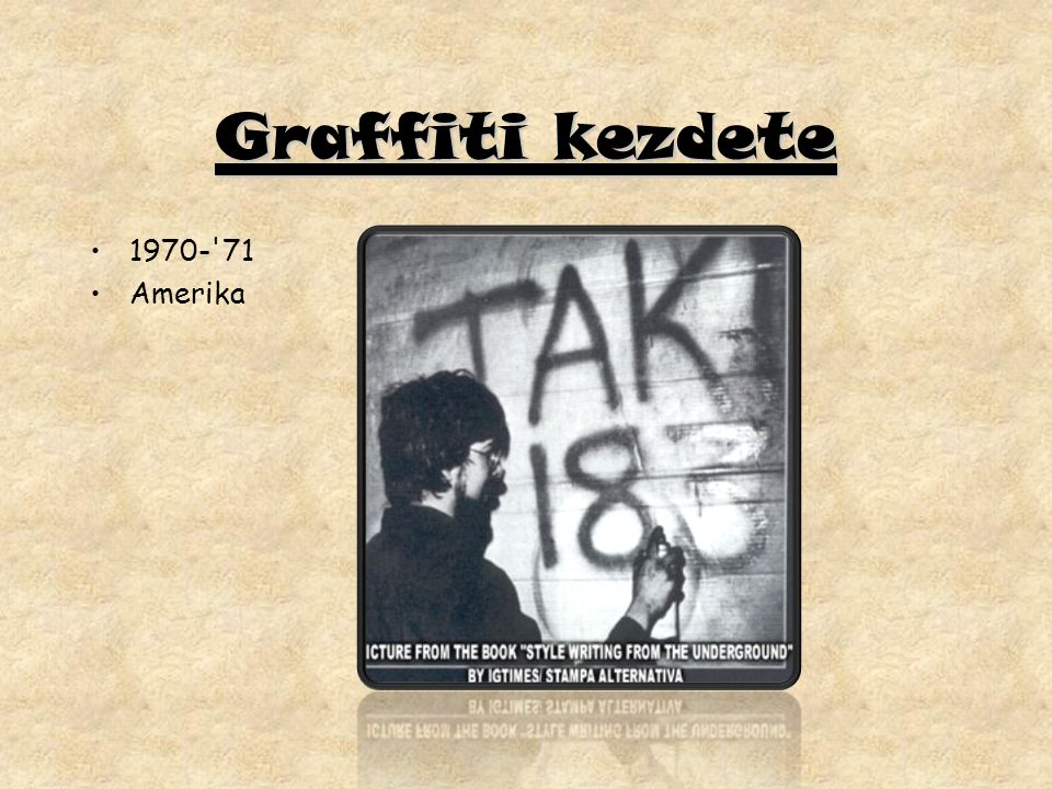 Graffiti kezdete 1970- 71 Amerika